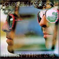 George Harrison - Thirty Three & 1/3