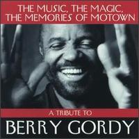 Berry Gordy - The Music, the Magic, the Memories of Motown