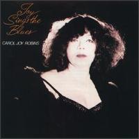 Carol Joy Robins - Joy Sings the Blues