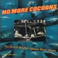 Jello Biafra - No More Cocoons