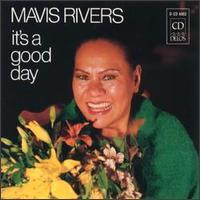 Mavis Rivers - It's a Good Day