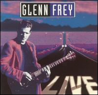Glenn Frey - Glenn Frey Live