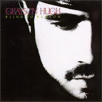 Grayson Hugh - Blind to Reason