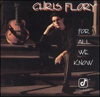 Chris Flory - For All We Know