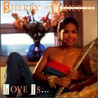 Sherry Winston - Love Is...