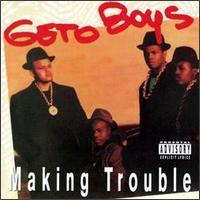 Geto Boys - Making Trouble