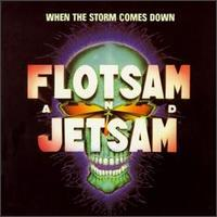 Flotsam & Jetsam - When the Storm Comes Down