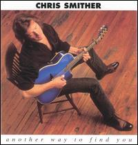 Chris Smither - Another Way to Find You
