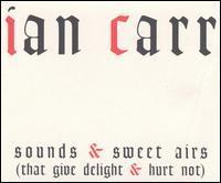 Ian Carr - Sounds & Sweet Airs