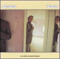 Livingston Taylor - 3-Way Mirror