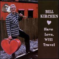 Bill Kirchen - Have Love, Will Travel