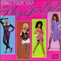 The Mary Jane Girls - Only Four You