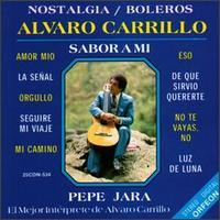 Pepe Jara - Alvaro Carrillo Canta: Pepe Jara