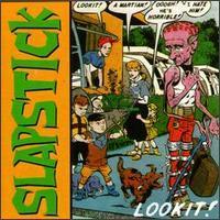 Slapstick - Lookit!