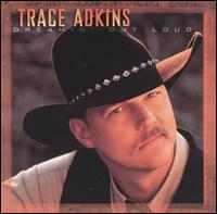 Trace Adkins - Dreamin' Out Loud