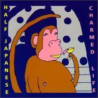 Half Japanese - Charmed Life