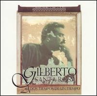 Gilberto Santa Rosa - A Dos Tiempos de un Tiempo