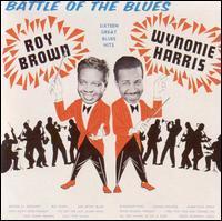 Roy Brown / Wynonie Harris - Battle of the Blues, Vol. 1