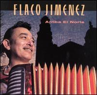 Flaco Jiménez - Arriba El Norte