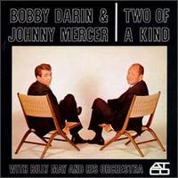 Bobby Darin & Johnny Mercer - Two of a Kind