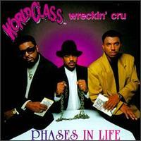 World Class Wreckin' Cru - Phases in Life