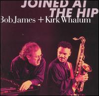 Bob James & Kirk Whalum - Joined at the Hip