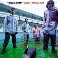 Thrush Hermit - Sweet Homewrecker