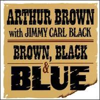 Arthur Brown With Jimmy Carl Black - Brown, Black & Blue
