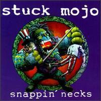 Stuck Mojo - Snappin' Necks