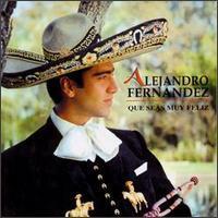 Alejandro Fernandez - Que Seas Muy Feliz
