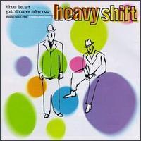 Heavyshift - Last Picture Show