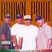 Brown Pride - Livin' in the Barrio