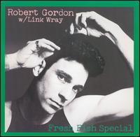 Robert Gordon / Link Wray - Fresh Fish Special
