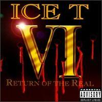 Ice-T - VI: Return of the Real