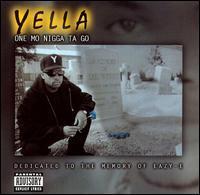 Yella - One Mo Nigga ta Go