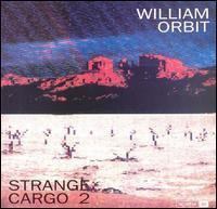 William Orbit - Strange Cargo 2