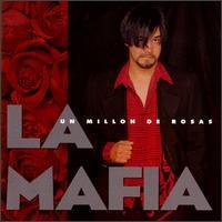 La Mafia - Un Millon de Rosas