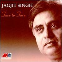 Jagjit Singh - Face to Face