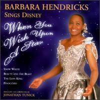 Barbara Hendricks - When You Wish Upon a Star: Barbara Hendricks Sings Disney
