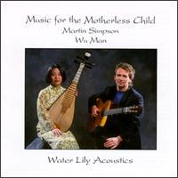 Martin Simpson/Wu Man - Music for the Motherless Child