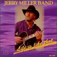 Jerry Miller Band - Life is Like That