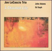 Joe Locascio - A Charmed Life