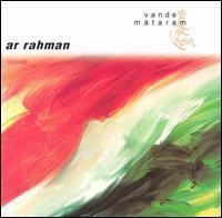 A.R. Rahman - Vande Mataram