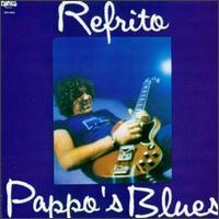 Pappo's Blues - Refrito