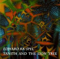 Edward Ka-Spel - Tanith & the Lion Tree