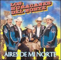 Los Huracanes del Norte - Aires de Mi Norte