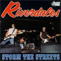 The Riverdales - Storm the Streets