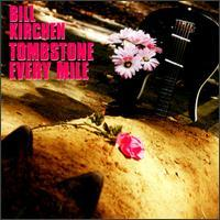 Bill Kirchen - Tombstone Every Mile