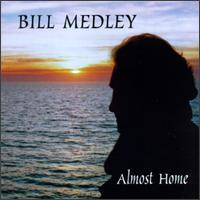 Bill Medley - Almost Home