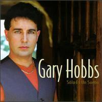 Gary Hobbs - Solo Es un Sueno